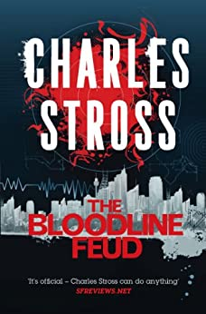 The Bloodline Feud: The Family Trade and The Hidden Family (Merchant Princes Omnibus) von [Stross, Charles]