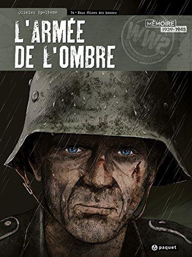 L'Armée de l'ombre T4 : Nous étions des hommes par Olivier Speltens