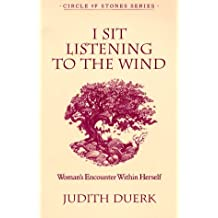 I Sit Listening To The Wind (Circle of Stones Series, Vol 2) by Judith Duerk (1993-07-02)