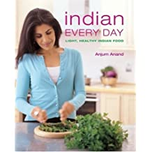 Indian Every Day: Light, Healthy Indian Food by Anjum Anand (2003-05-06)
