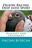 "Pigeon Racing "" Deep into Sport "": Diseases and Treatment"