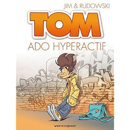 Tom - Tome 02 : Ado hyperactif