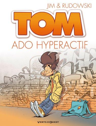 Tom - Tome 02: Ado hyperactif