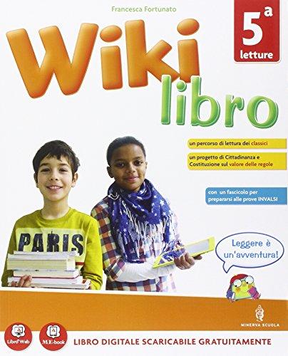Wikilibro. Per la 5ª classe elementare. Con e-book. Con espansione online