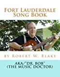 [(Fort Lauderdale Song Book)] [Author: Robert W Blake] published on (May, 2014)