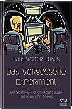 Das vergessene Experiment: Ein Science Fiction Abenteuer für Kids und Teens - Hans-Walter Euhus