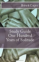 One Hundred Years of Solitude: A BookCaps Study Guide