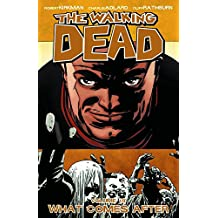 The Walking Dead Volume 18: What Comes After (Walking Dead (6 Stories), Band 18)