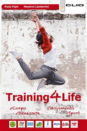Training4life. Per le Scuole superiori. Con ebook. Con espansione online di Paola Pajni