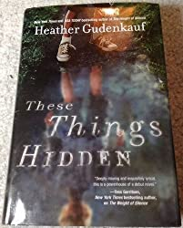 These Things Hidden (Hardcover LARGE PRINT EDITION) by Heather Gudenkauf (2011-08-02)