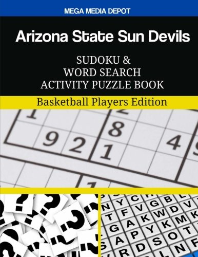Arizona State Sun Devils Sudoku and Word Search Activity Puzzle Book: Basketball Players Edition Arizona State Player