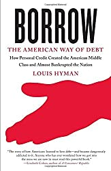 Borrow: The American Way of Debt by Louis Hyman (2012-01-24)