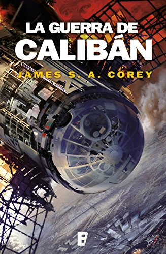 La guerra de Calibán (The Expanse 2) por James S.A. Corey