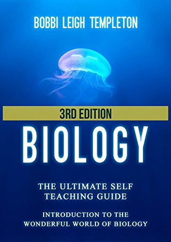 Biology: The Ultimate Self Teaching Guide - Introduction to the Wonderful World of Biology - 3rd Edition (Biology, Biology Guide, Biology For Beginners, ... Dummies, Biology Books) (English Edition)