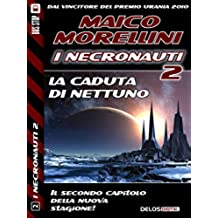 La caduta di Nettuno (I Necronauti 2)