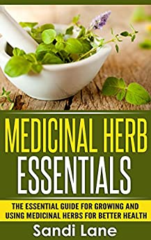 Medicinal herb essentials the essential guide for growing and using medicinal herbs for better - Medicinal herbs harvest august dry store ...