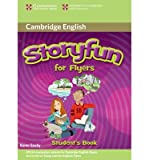 [(Storyfun for Flyers Student's Book)] [ By (author) Karen Saxby ] [March, 2011]