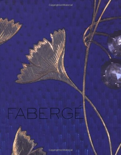 Faberge: Imperial Craftsman and His World (Imperial Faberge)
