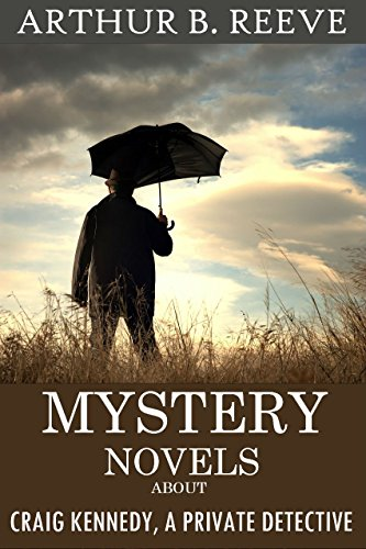 8 Mystery Novels About Craig Kennedy, a Private Detective: Boxed Set (English Edition)