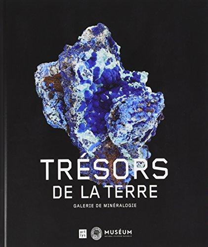 Tresors de la Terre Galerie de Mineralogie par Collectif