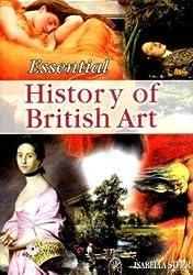 History of British Art (Essential Art)