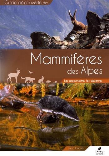 Mammifères des Alpes : Les reconnaître, les observer