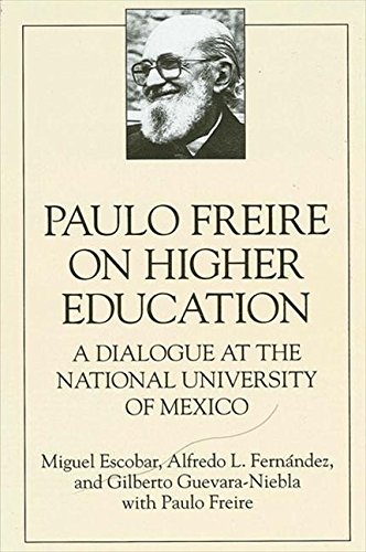 Paulo Freire on Higher Education: A Dialogue at the National University of Mexico (SUNY Series, Teacher Empowerment and School Reform)