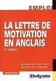 Telecharger Livres La lettre de motivation en anglais (PDF,EPUB,MOBI) gratuits en Francaise