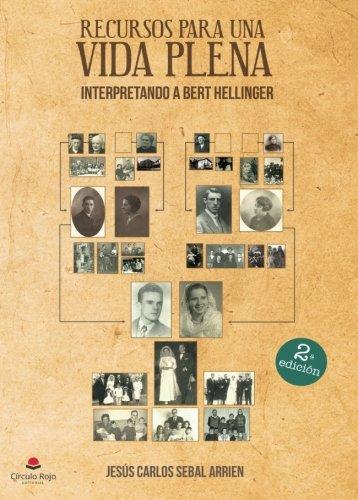 Recursos para una vida plena Interpretando a Bert Hellinger