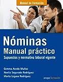 Nóminas. Manual práctico. Supuestos y normativa laboral vigente (Manuales De Formación)