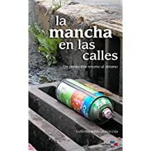 La mancha en las calles: Un predecible retorno al abismo (Spanish Edition)