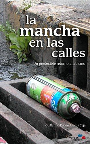 La mancha en las calles: Un predecible retorno al abismo por Guillermo Ruben Avalos Ceja