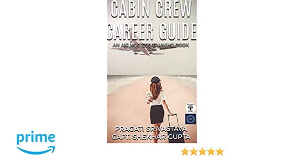 Buy Cabin Crew Career Guide, Path to Success Book Online at