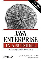 Java Enterprise in a Nutshell (2nd Edition) by David Flanagan (2002-04-01)