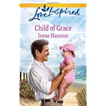 Child of Grace (Love Inspired) by Irene Hannon (2011-01-18)