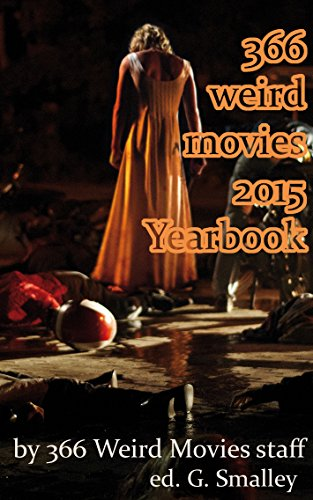 366 Weird Movies 2015 Yearbook (English Edition)