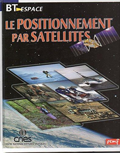 Le positionnement par satellites (BT espace) par Jean-Pierre Penot (Relié)