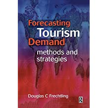 Forecasting Tourism Demand: Methods and Strategies