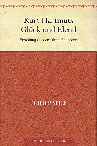 Kurt Hartmuts Glück und Elend. Erzählung aus dem alten Heilbronn