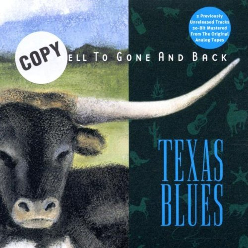 From Hell to Gone and Back: Texas Blues By Various Artists (2002-09-02)