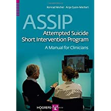 ASSIP Attempted Suicide Short Intervention Program, A Manual for Clinicians by Konrad Michel (2015-06-05)