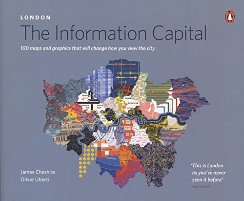 london-the-information-capital-100-maps-and-graphics-that-will-change-how-you-view-the-city