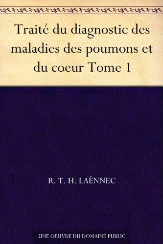 Couverture du livre Traité du diagnostic des maladies des poumons et du coeur Tome 1