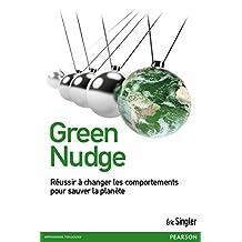 Green nudge : Réussir à changer les comportements pour sauver la planète