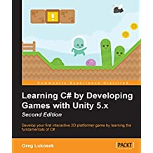 Learning C# by Developing Games with Unity 5.x - Second Edition