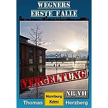 Vergeltung: Wegners erste Fälle (7.Teil): Hamburg Krimi