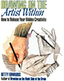 Drawing on the Artist Within: How to Release Your Hidden Creativity