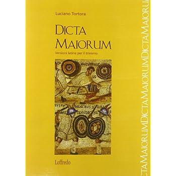 Dicta Maiorum. Versioni Latine. Per Il Triennio Dei Licei E Degli Ist. Magistrali