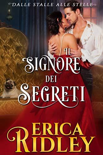 Il signore dei segreti: un romanzo rosa storico (dalle stalle alle stelle Vol. 5)