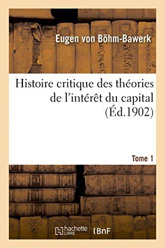 Histoire critique des théories de l'intérêt du capital. Tome 1